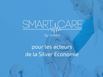 Smart Care by Hakisa - La solution pour les acteurs de la Silver Economie