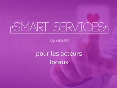 Smart Services by Hakisa - La solution pour les acteurs locaux