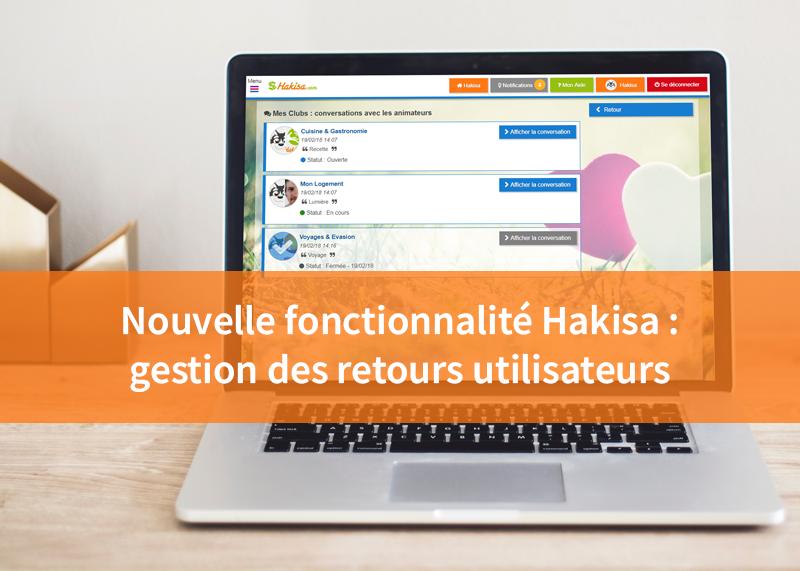 Hakisa : nouvelle fonctionnalite gestion retours utilisateurs